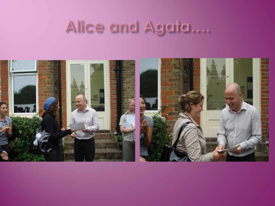 Alice and Agata….