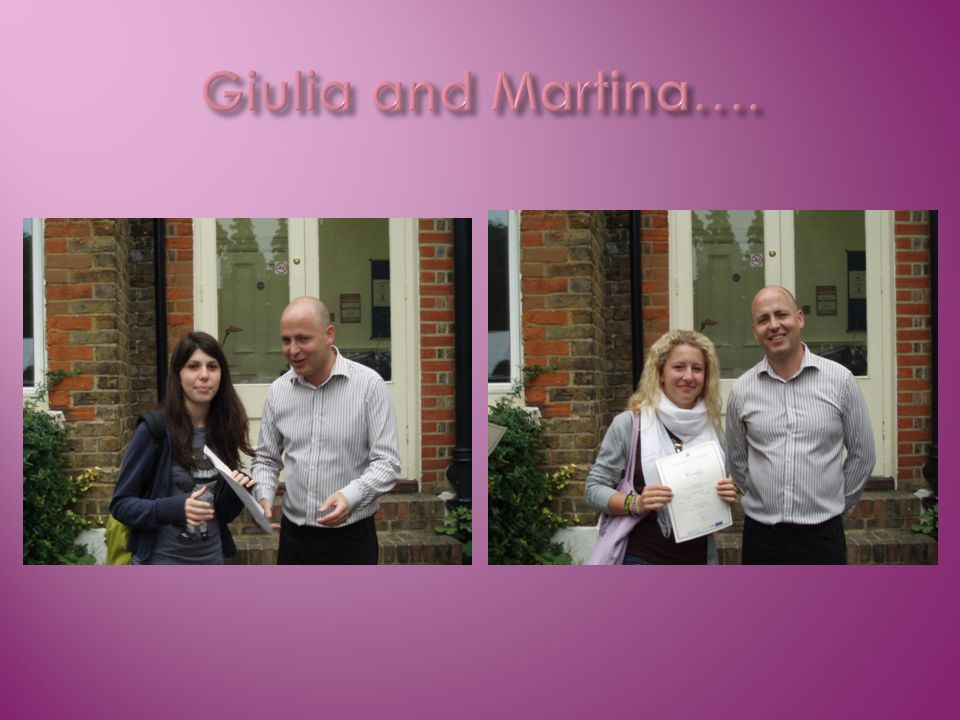 Giulia and Martina….
