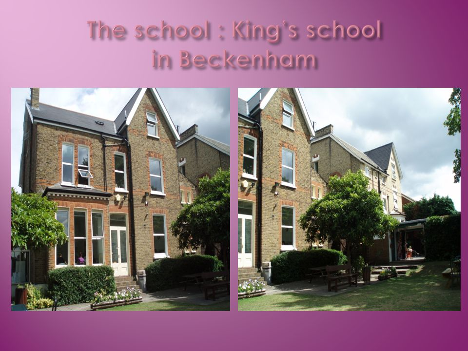 The school : King's school in Beckenham