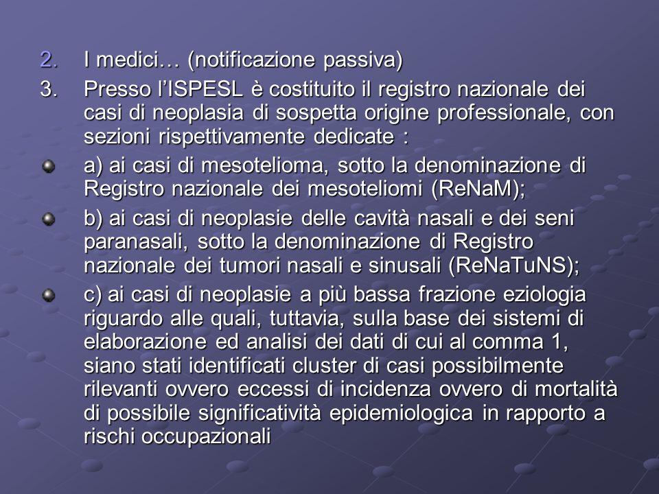 I medici… (notificazione passiva)