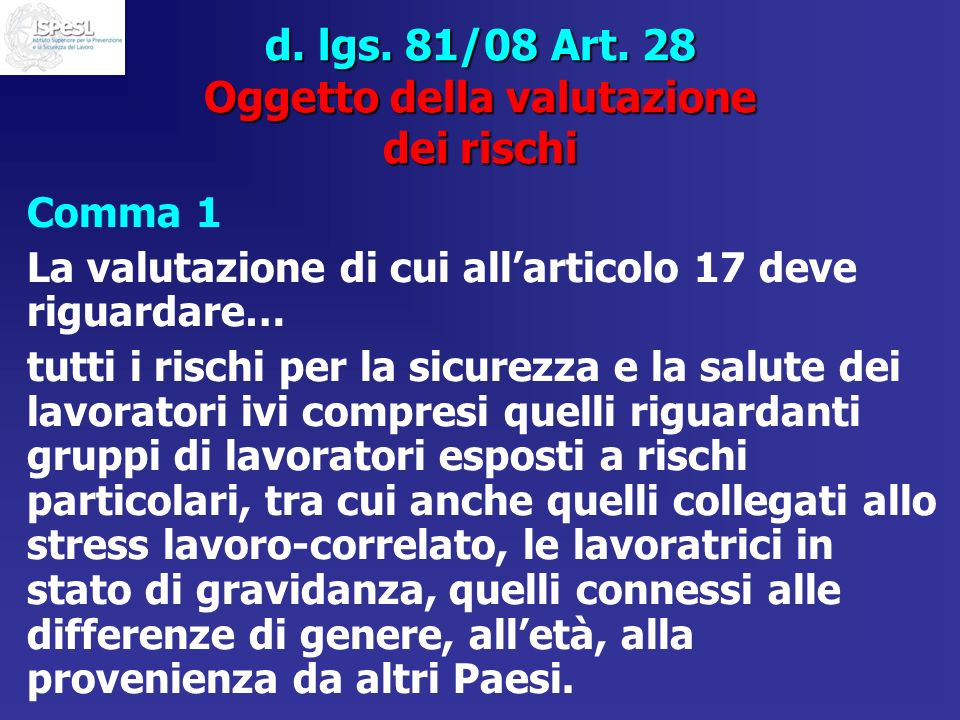 d. lgs. 81/08 Art. 28 Oggetto della valutazione dei rischi