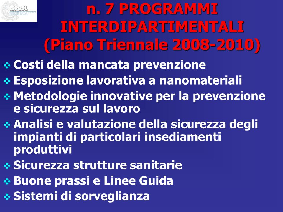 n. 7 PROGRAMMI INTERDIPARTIMENTALI (Piano Triennale 2008-2010)