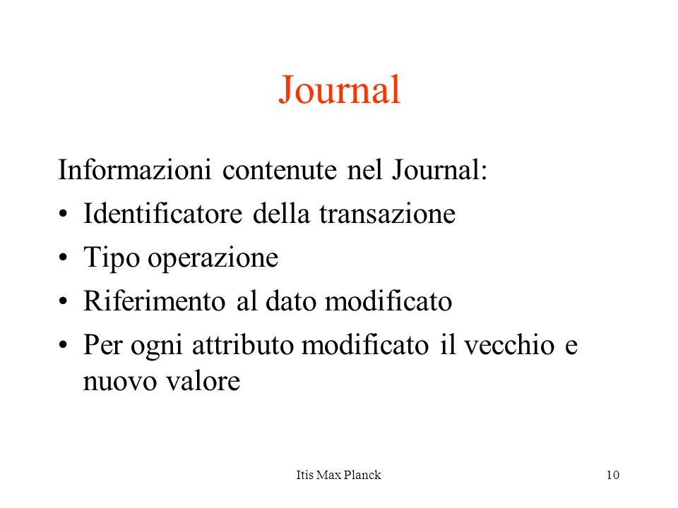 Journal Informazioni contenute nel Journal:
