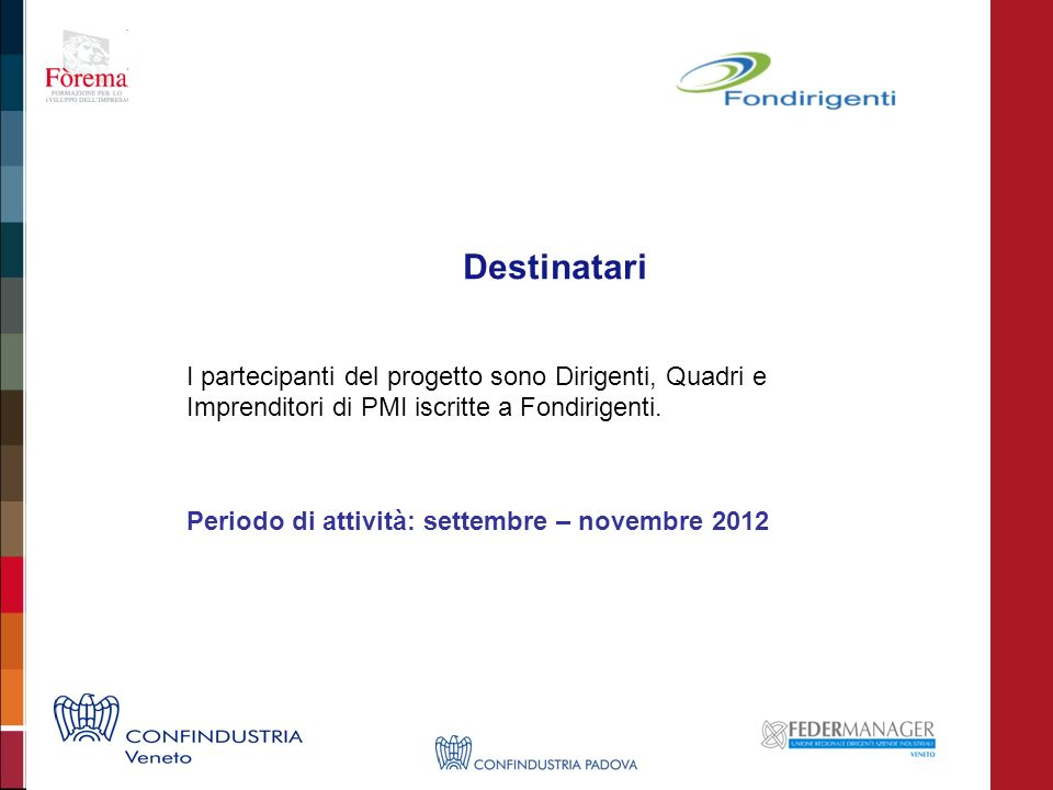 Destinatari Periodo di attività: settembre – novembre 2012