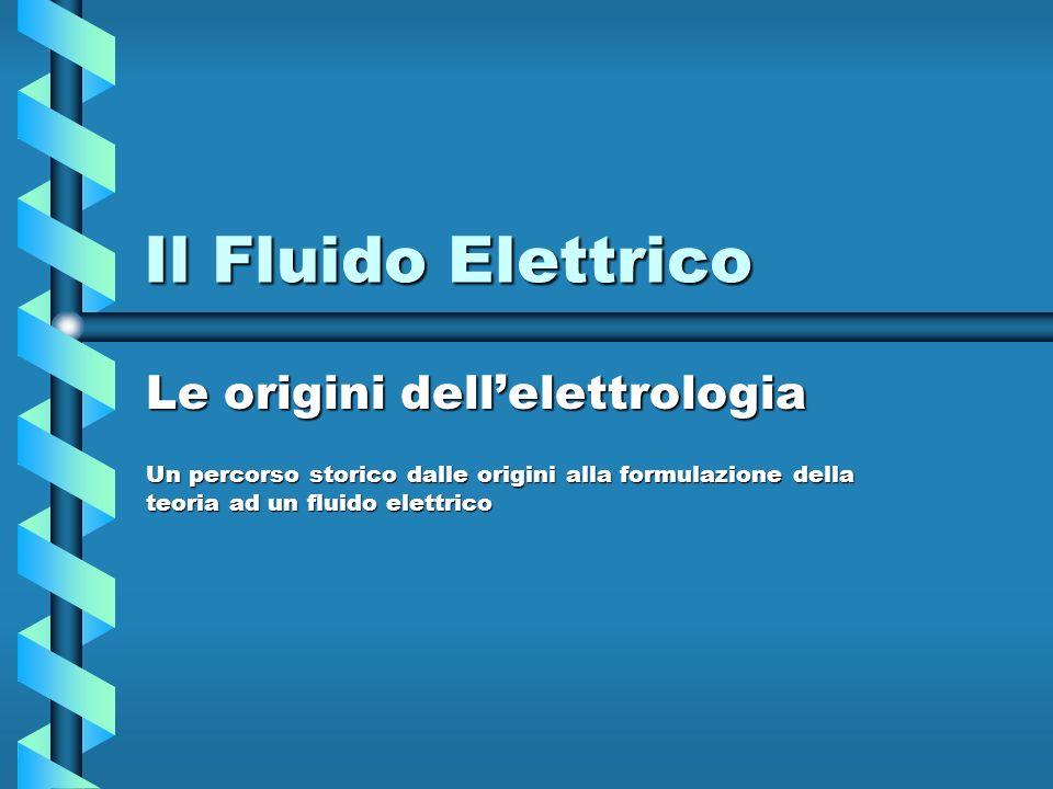 Il Fluido Elettrico Le origini dell'elettrologia