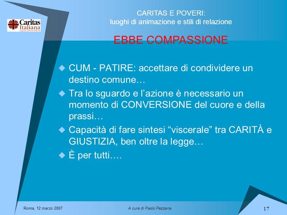 EBBE COMPASSIONE CUM - PATIRE: accettare di condividere un destino comune…