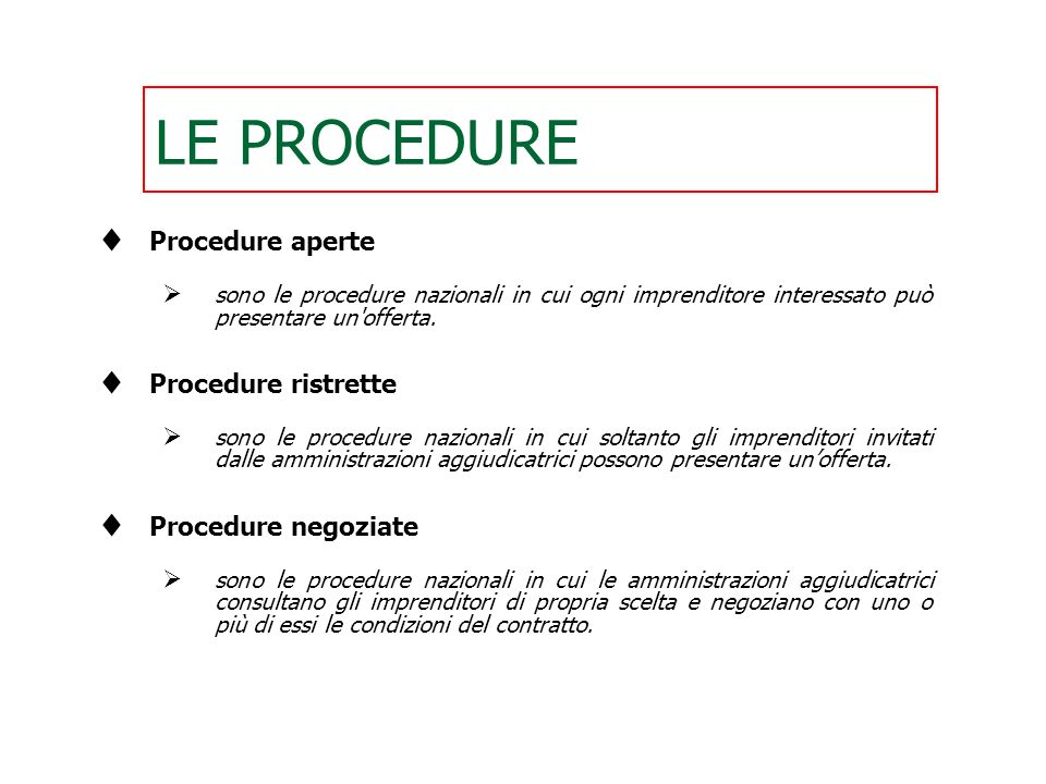 LE PROCEDURE Procedure aperte Procedure ristrette Procedure negoziate