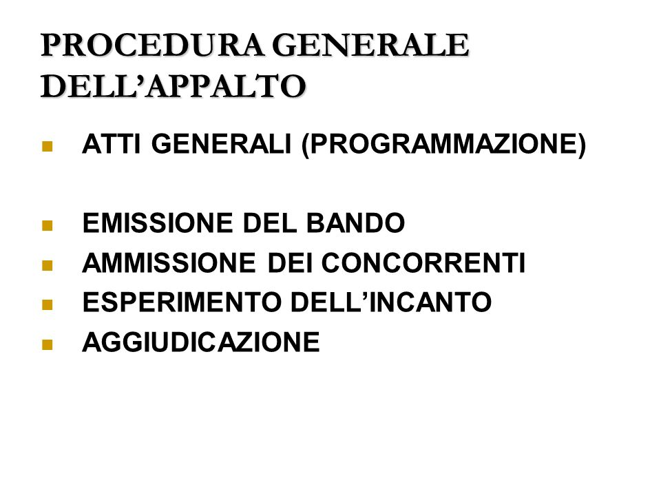PROCEDURA GENERALE DELL'APPALTO