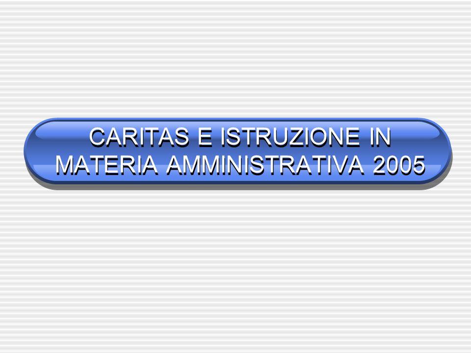 CARITAS E ISTRUZIONE IN MATERIA AMMINISTRATIVA 2005