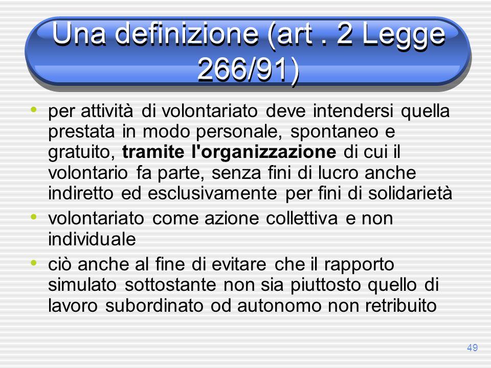 Una definizione (art . 2 Legge 266/91)