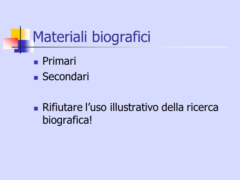 Materiali biografici Primari Secondari