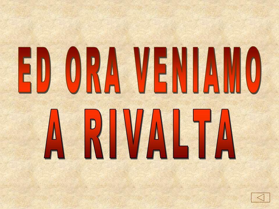 ED ORA VENIAMO A RIVALTA