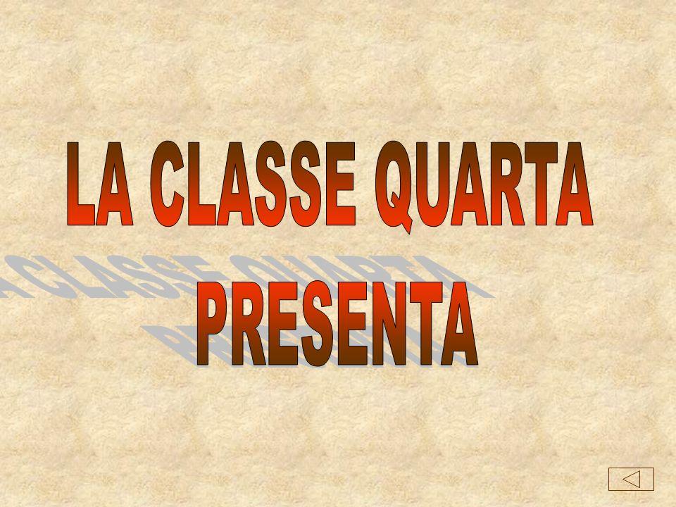 LA CLASSE QUARTA PRESENTA