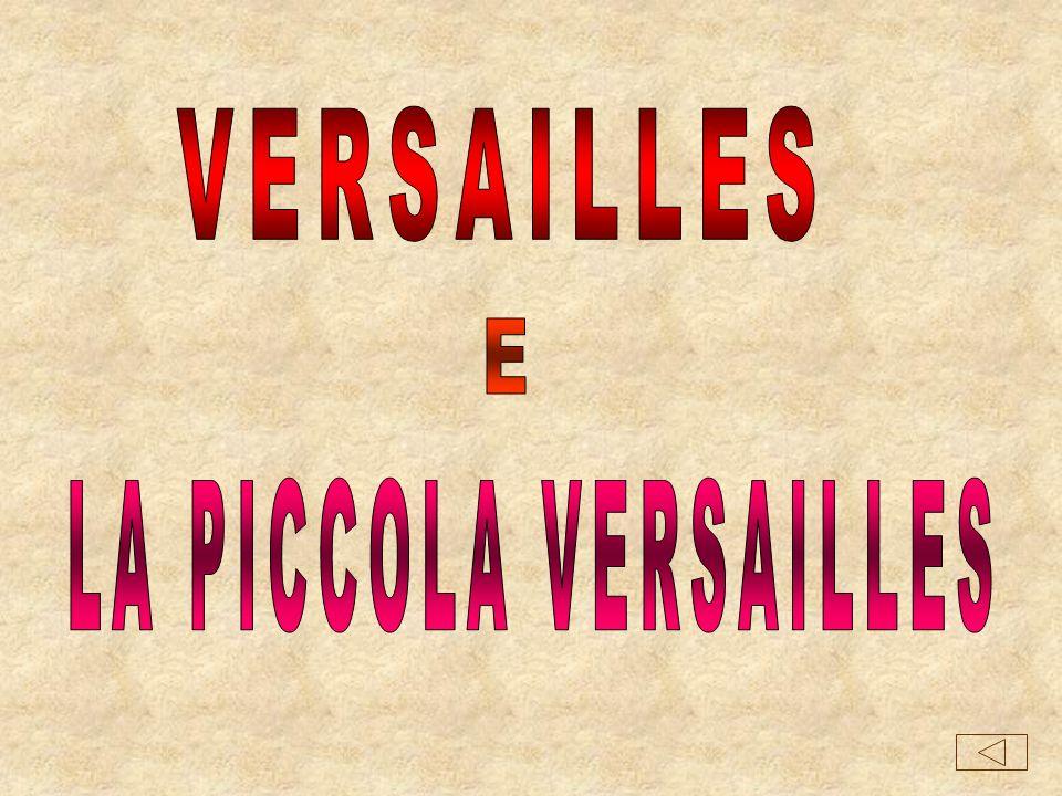 VERSAILLES E LA PICCOLA VERSAILLES