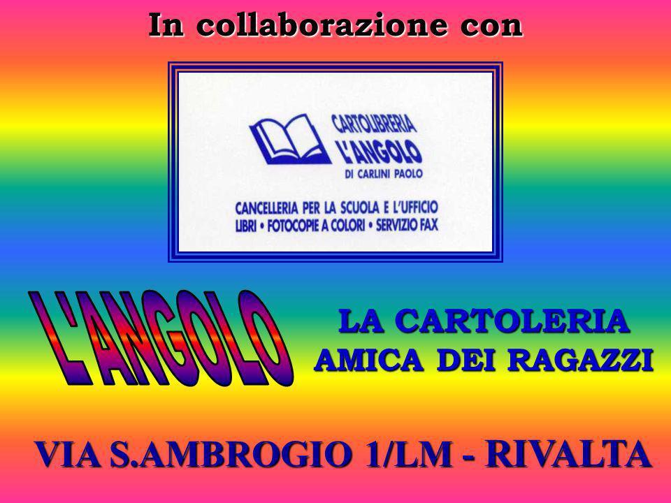 LA CARTOLERIA AMICA DEI RAGAZZI VIA S.AMBROGIO 1/LM - RIVALTA