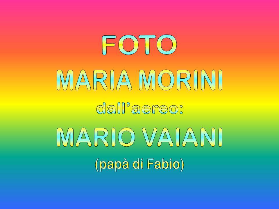 FOTO MARIA MORINI dall'aereo: MARIO VAIANI (papà di Fabio)