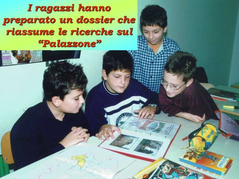 I ragazzi hanno preparato un dossier che riassume le ricerche sul Palazzone