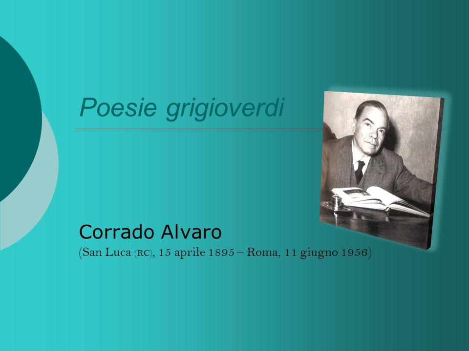 Corrado Alvaro (San Luca (RC), 15 aprile 1895 – Roma, 11 giugno 1956)