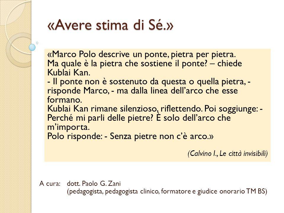 «Avere stima di Sé.» «Marco Polo descrive un ponte, pietra per pietra.