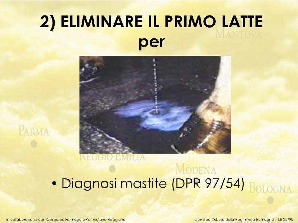 2) ELIMINARE IL PRIMO LATTE per