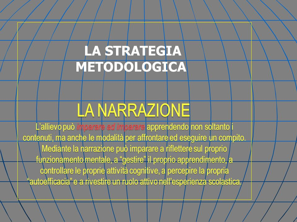 LA STRATEGIA METODOLOGICA