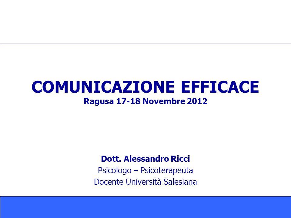 COMUNICAZIONE EFFICACE Ragusa 17-18 Novembre 2012