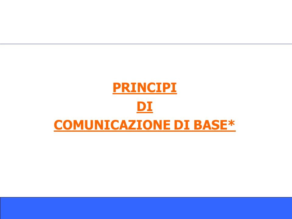 COMUNICAZIONE DI BASE*