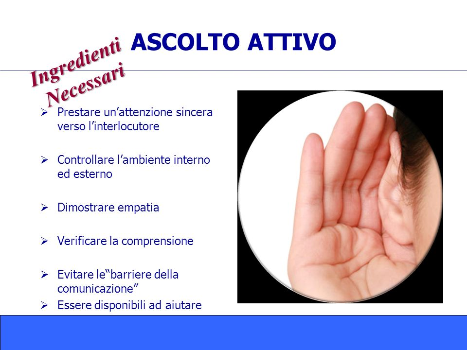 ASCOLTO ATTIVO Ingredienti Necessari