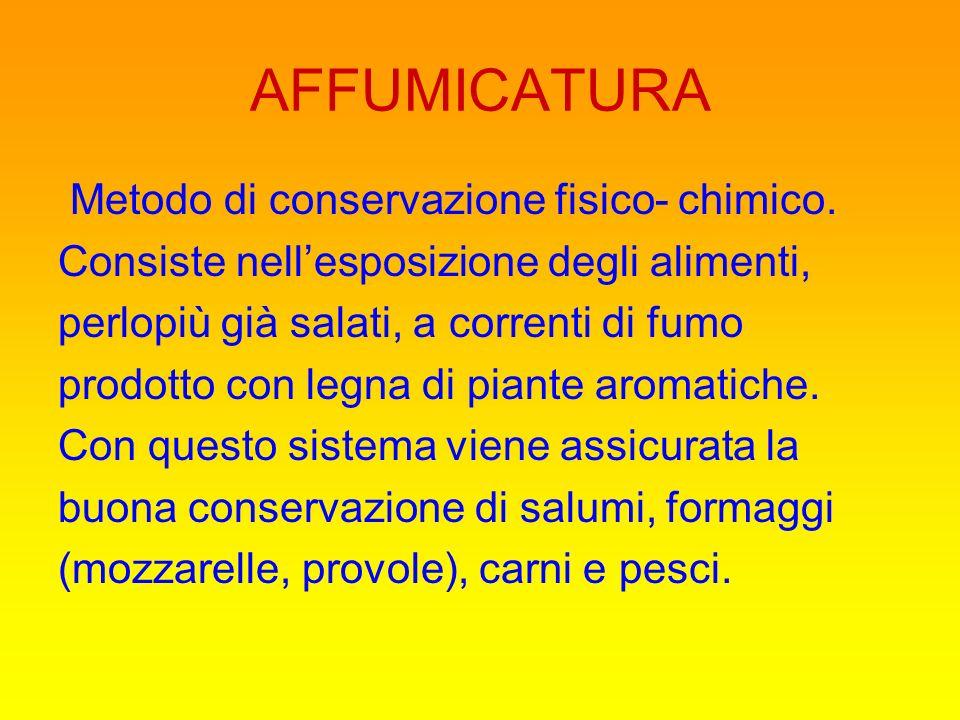 AFFUMICATURA Metodo di conservazione fisico- chimico.