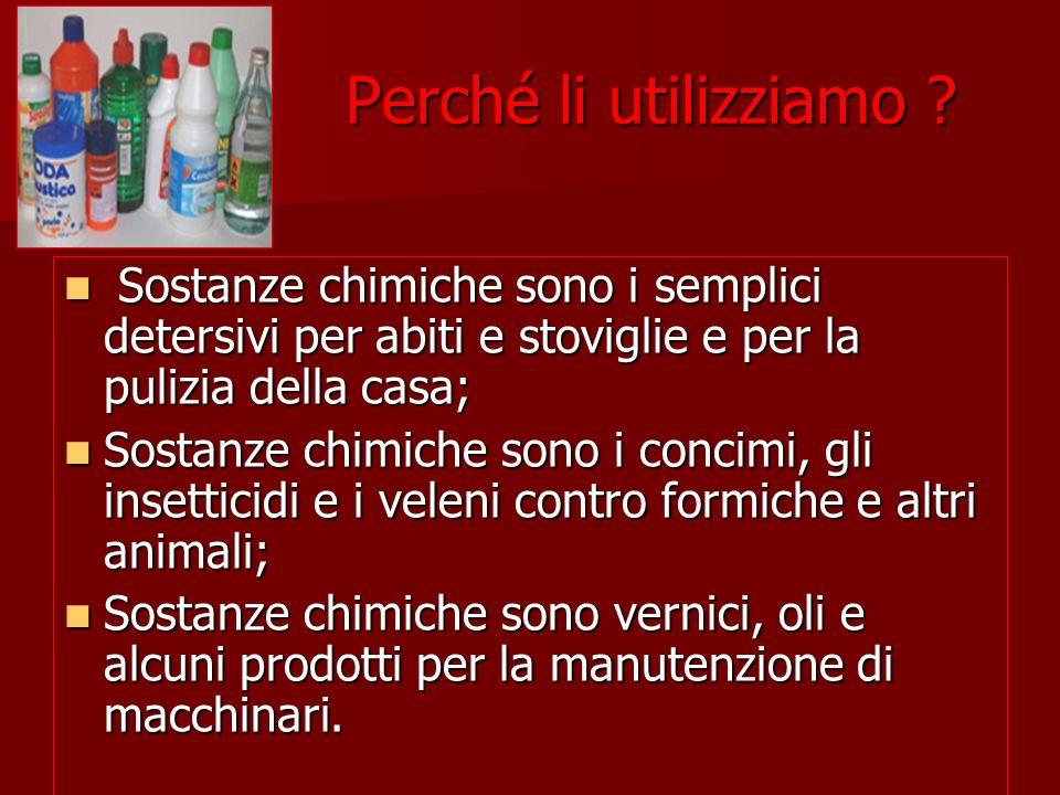 Perché li utilizziamo Sostanze chimiche sono i semplici detersivi per abiti e stoviglie e per la pulizia della casa;