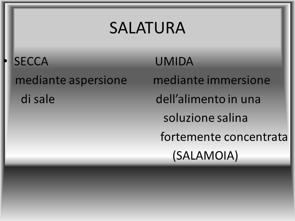 SALATURA SECCA UMIDA mediante aspersione mediante immersione