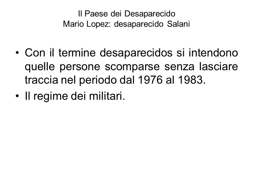 Il Paese dei Desaparecido Mario Lopez: desaparecido Salani
