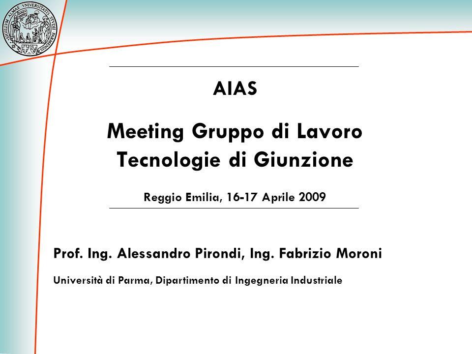 AIAS Meeting Gruppo di Lavoro Tecnologie di Giunzione Reggio Emilia, 16-17 Aprile 2009