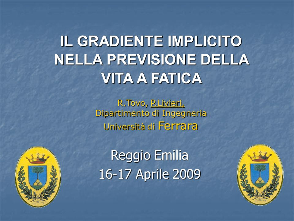IL GRADIENTE IMPLICITO NELLA PREVISIONE DELLA VITA A FATICA R. Tovo, P