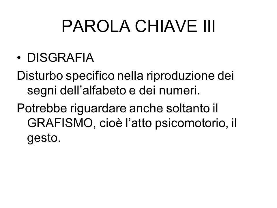 PAROLA CHIAVE III DISGRAFIA