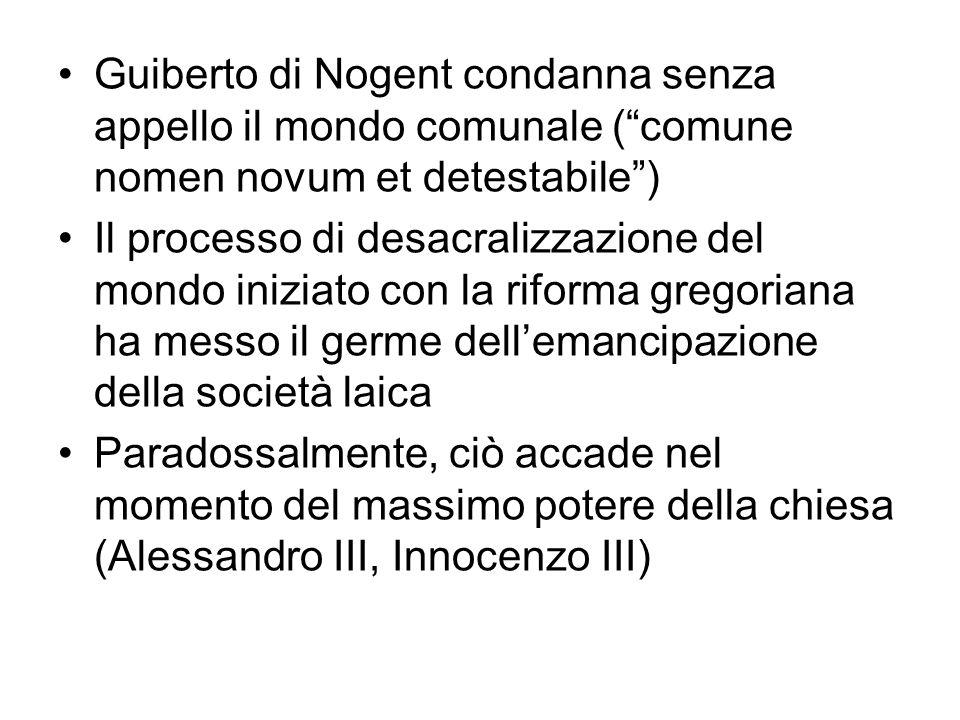 Guiberto di Nogent condanna senza appello il mondo comunale ( comune nomen novum et detestabile )