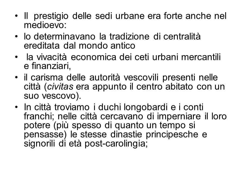 Il prestigio delle sedi urbane era forte anche nel medioevo: