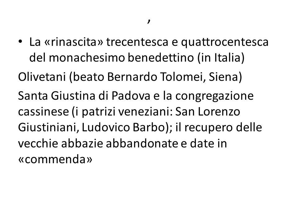 , La «rinascita» trecentesca e quattrocentesca del monachesimo benedettino (in Italia) Olivetani (beato Bernardo Tolomei, Siena)
