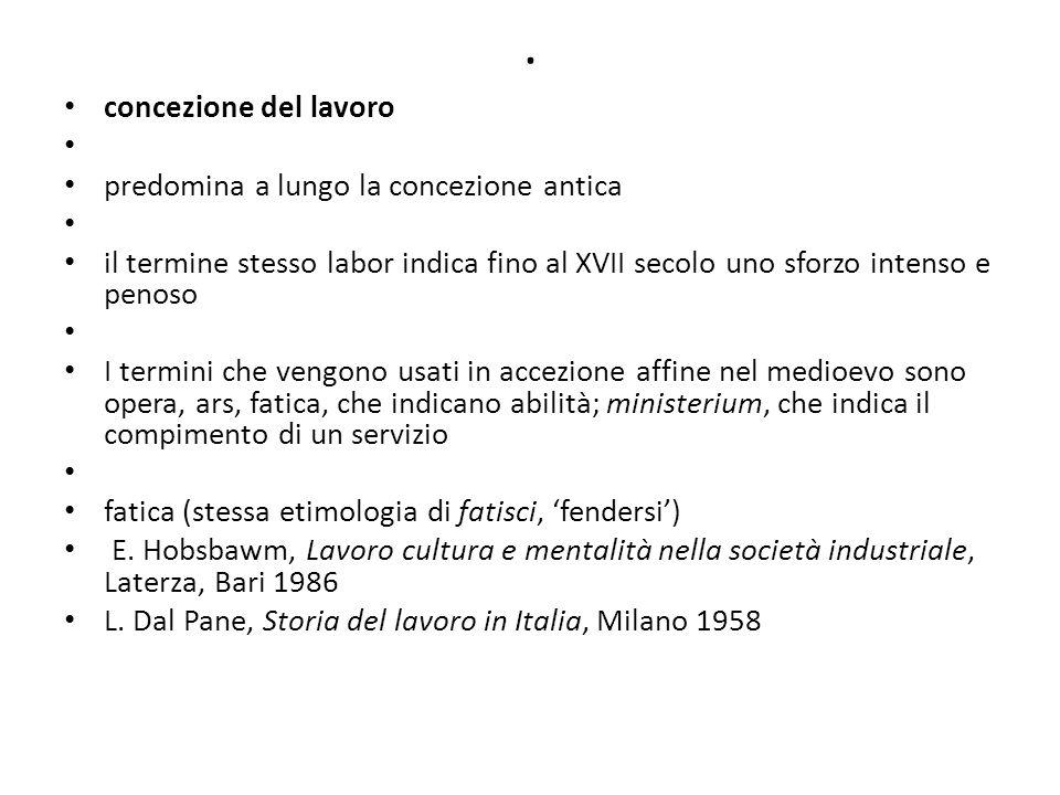 . concezione del lavoro predomina a lungo la concezione antica