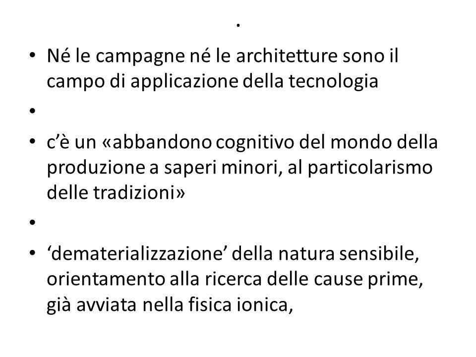 . Né le campagne né le architetture sono il campo di applicazione della tecnologia.