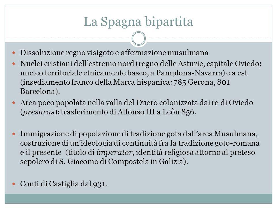 La Spagna bipartita Dissoluzione regno visigoto e affermazione musulmana.