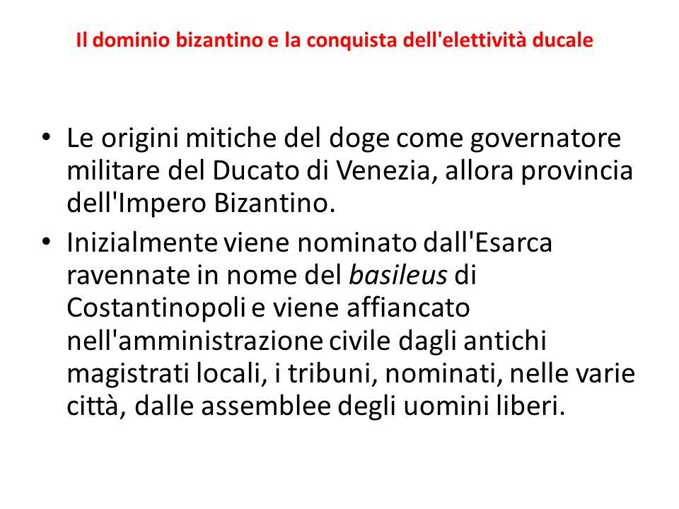 Il dominio bizantino e la conquista dell elettività ducale