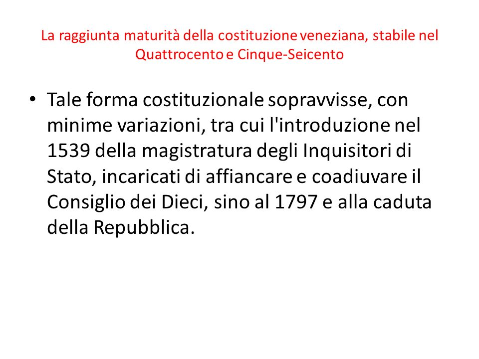 La raggiunta maturità della costituzione veneziana, stabile nel Quattrocento e Cinque-Seicento