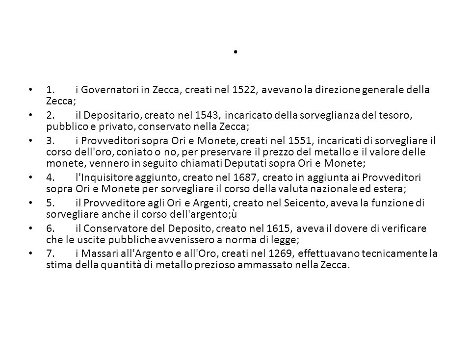 . 1. i Governatori in Zecca, creati nel 1522, avevano la direzione generale della Zecca;