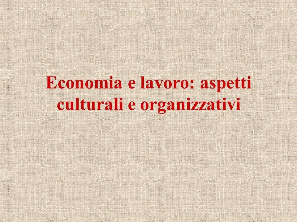 Economia e lavoro: aspetti culturali e organizzativi
