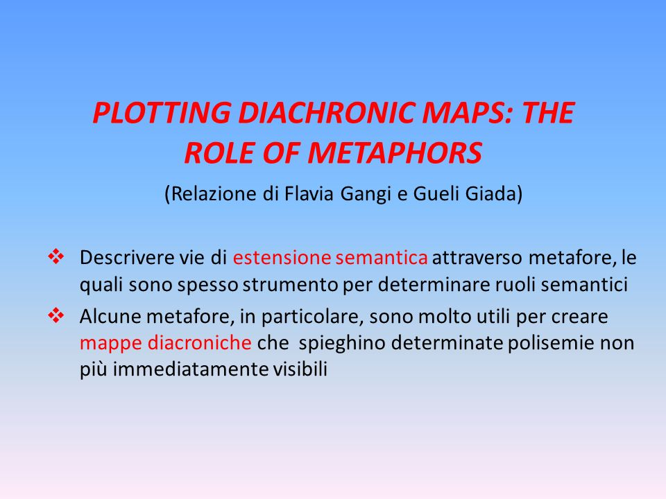PLOTTING DIACHRONIC MAPS: THE ROLE OF METAPHORS