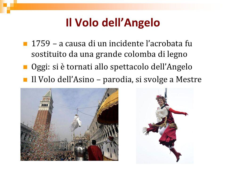 Il Volo dell'Angelo 1759 – a causa di un incidente l'acrobata fu sostituito da una grande colomba di legno.
