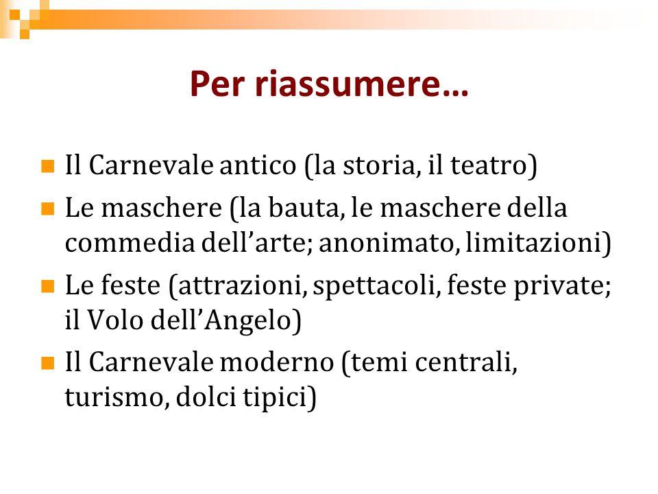 Per riassumere… Il Carnevale antico (la storia, il teatro)