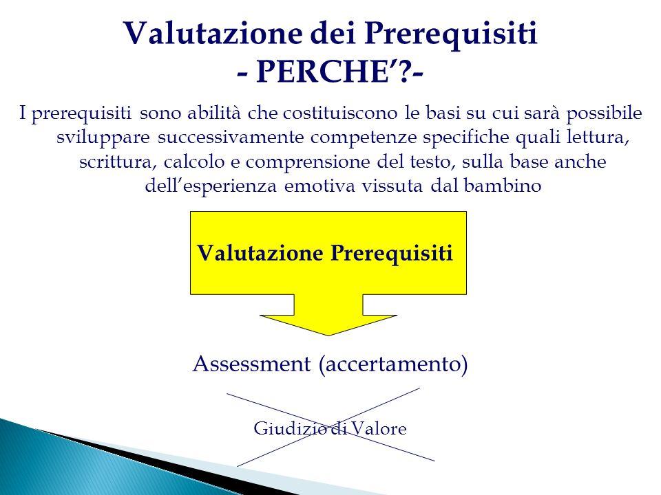 Valutazione dei Prerequisiti - PERCHE' -