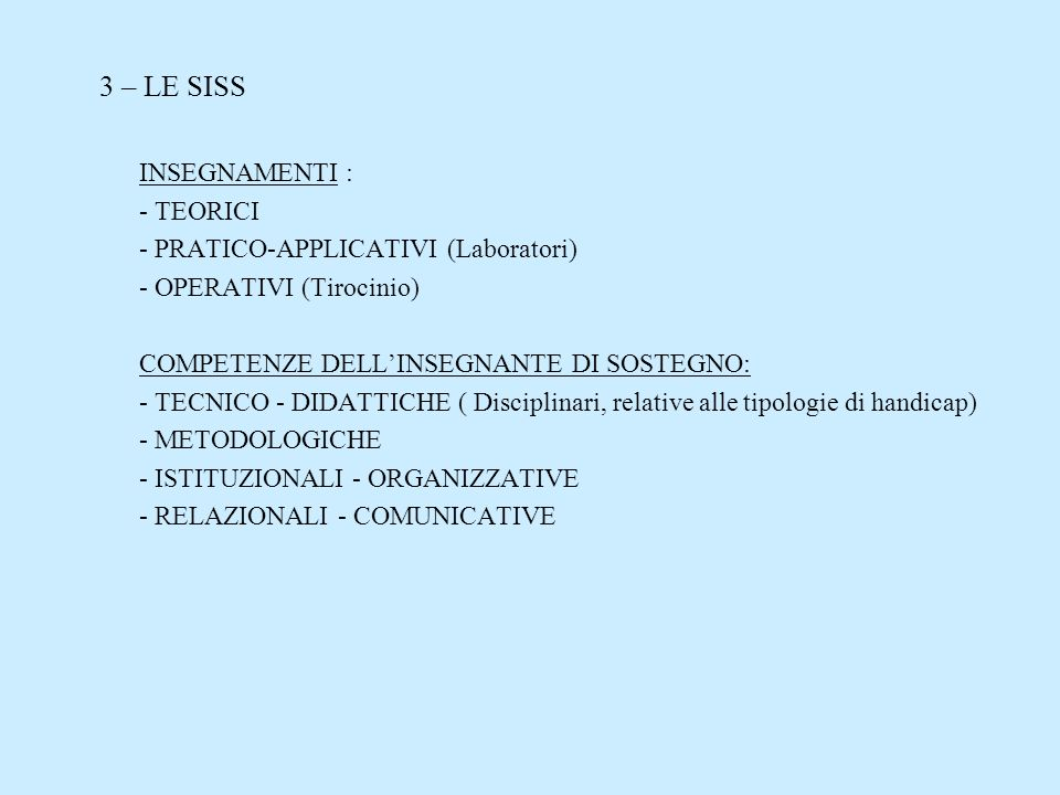 3 – LE SISS INSEGNAMENTI : - TEORICI